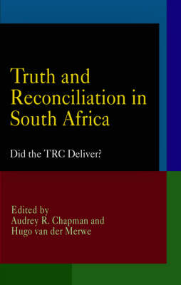 Truth and Reconciliation in South Africa: Did the TRC Deliver? - Pennsylvania Studies in Human Rights (Hardback)