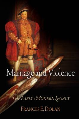 Marriage and Violence: The Early Modern Legacy (Hardback)