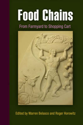 Food Chains: From Farmyard to Shopping Cart - Hagley Perspectives on Business and Culture (Hardback)