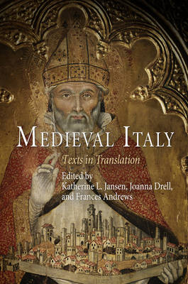 Medieval Italy: Texts in Translation - The Middle Ages Series (Hardback)