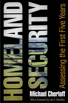 Homeland Security: Assessing the First Five Years (Hardback)