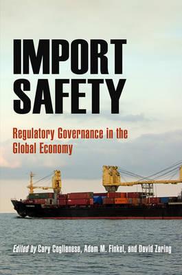 Import Safety: Regulatory Governance in the Global Economy (Hardback)
