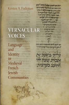 Vernacular Voices: Language and Identity in Medieval French Jewish Communities - Jewish Culture and Contexts (Hardback)