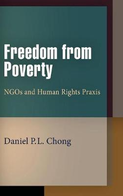 Freedom from Poverty: NGOs and Human Rights Praxis - Pennsylvania Studies in Human Rights (Hardback)