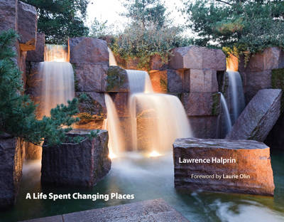 A Life Spent Changing Places - Penn Studies in Landscape Architecture (Hardback)
