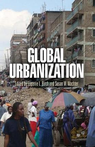 Global Urbanization - The City in the Twenty-First Century (Hardback)