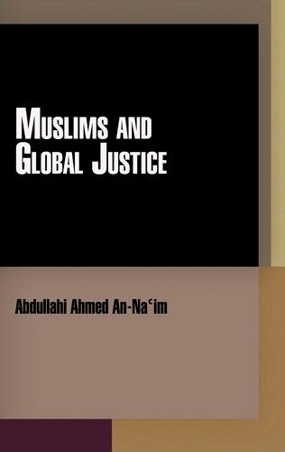 Muslims and Global Justice - Pennsylvania Studies in Human Rights (Hardback)