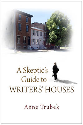 A Skeptic's Guide to Writers' Houses (Hardback)