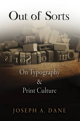 Out of Sorts: On Typography and Print Culture - Material Texts (Hardback)