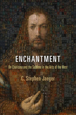 Enchantment: On Charisma and the Sublime in the Arts of the West - Haney Foundation Series (Hardback)