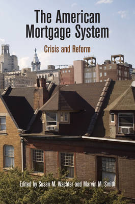The American Mortgage System: Crisis and Reform - The City in the Twenty-First Century (Hardback)