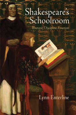 Shakespeare's Schoolroom: Rhetoric, Discipline, Emotion (Hardback)