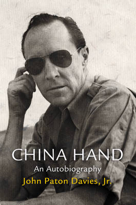 China Hand: An Autobiography - Haney Foundation Series (Hardback)