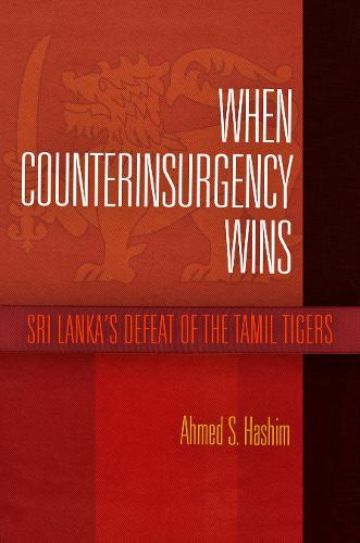 When Counterinsurgency Wins: Sri Lanka's Defeat of the Tamil Tigers (Hardback)