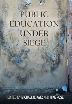 Public Education Under Siege (Hardback)