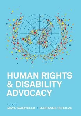 Human Rights and Disability Advocacy - Pennsylvania Studies in Human Rights (Hardback)
