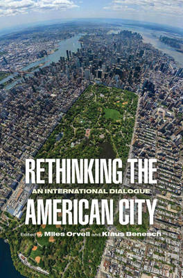 Rethinking the American City: An International Dialogue - Architecture | Technology | Culture (Hardback)