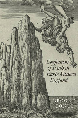 Confessions of Faith in Early Modern England (Hardback)
