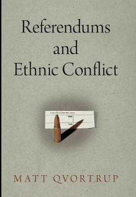 Referendums and Ethnic Conflict - National and Ethnic Conflict in the 21st Century (Hardback)