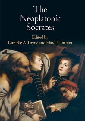 The Neoplatonic Socrates (Hardback)