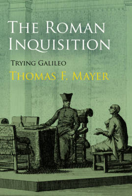The Roman Inquisition: Trying Galileo - Haney Foundation Series (Hardback)