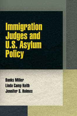 Immigration Judges and U.S. Asylum Policy - Pennsylvania Studies in Human Rights (Hardback)