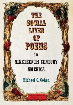 The Social Lives of Poems in Nineteenth-Century America - Material Texts (Hardback)