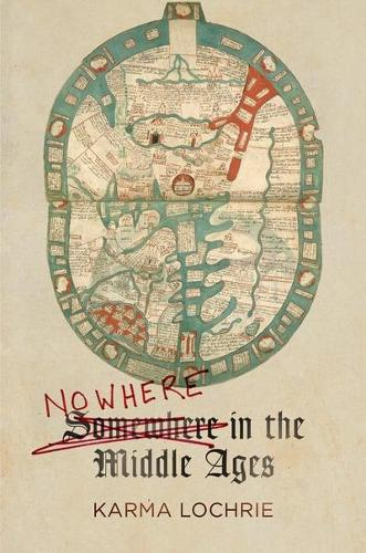 Nowhere in the Middle Ages - The Middle Ages Series (Hardback)