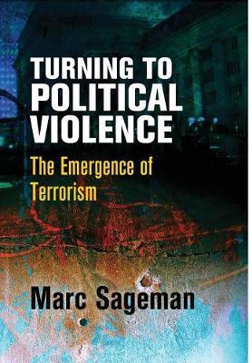 Turning to Political Violence: The Emergence of Terrorism (Hardback)