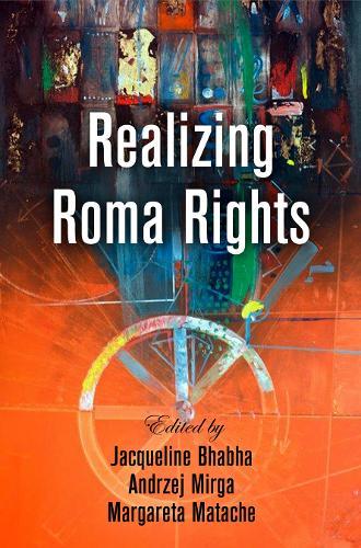 Realizing Roma Rights - Pennsylvania Studies in Human Rights (Hardback)