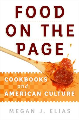 Food on the Page: Cookbooks and American Culture (Hardback)