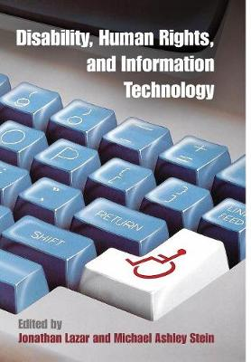 Disability, Human Rights, and Information Technology - Pennsylvania Studies in Human Rights (Hardback)