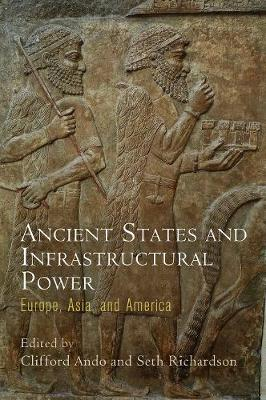 Ancient States and Infrastructural Power: Europe, Asia, and America - Empire and After (Hardback)