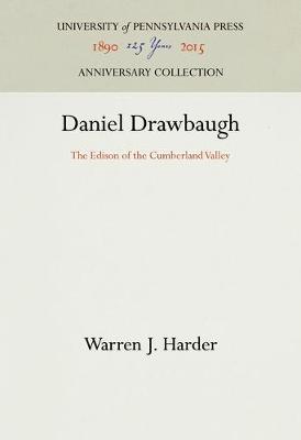 Daniel Drawbaugh: The Edison of the Cumberland Valley (Hardback)