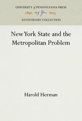 New York State and the Metropolitan Problem - Fels Institute (Hardback)