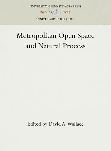 Metropolitan Open Space and Natural Process (Hardback)