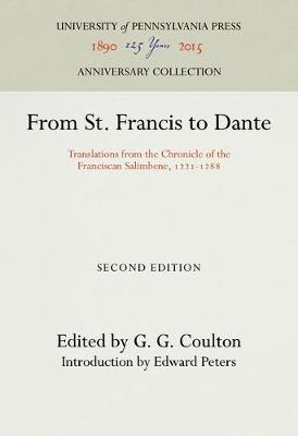 From St. Francis to Dante: Translations from the Chronicle of the Franciscan Salimbene, 1221-1288 - The Middle Ages Series (Hardback)