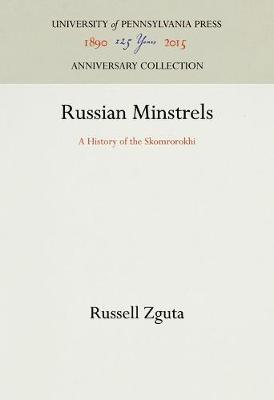 Russian Minstrels: A History of the Skomrorokhi (Hardback)
