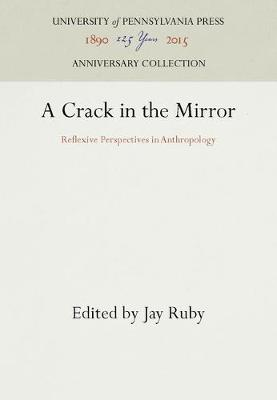 A Crack in the Mirror: Reflexive Perspectives in Anthropology (Hardback)