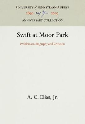 Swift at Moor Park: Problems in Biography and Criticism (Hardback)