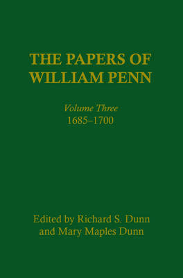 The Papers of William Penn, Volume 3: 1685-1700 - Papers of William Penn (Hardback)
