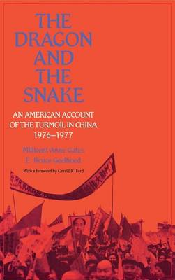 The Dragon and the Snake: An American Account of the Turmoil in China, 1976-1977 (Hardback)
