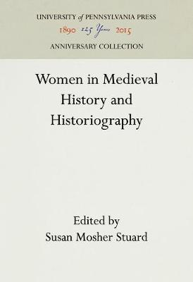 Women in Medieval History and Historiography - The Middle Ages Series (Hardback)
