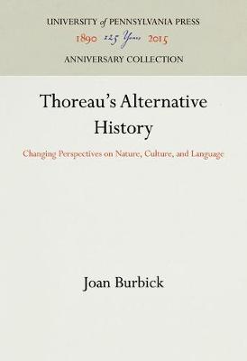 Thoreau's Alternative History: Changing Perspectives on Nature, Culture and Language (Hardback)