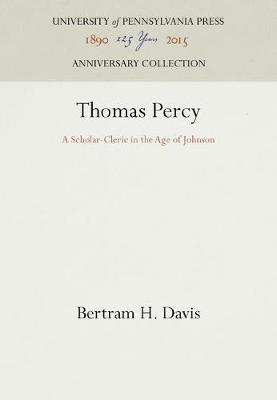 Thomas Percy: A Scholar-Cleric in the Age of Johnson (Hardback)