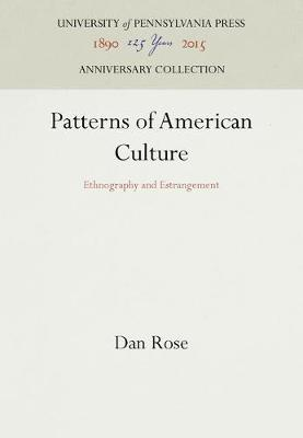 Patterns of American Culture: Ethnography and Estrangement - Contemporary Ethnography (Hardback)