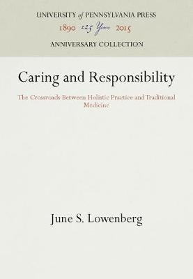 Caring and Responsiblity: Crossroads of Holistic Practice and Traditional Medicine (Hardback)