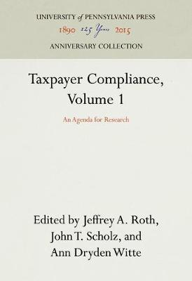Taxpayer Compliance, Volume 1: An Agenda for Research - Law in Social Context (Hardback)