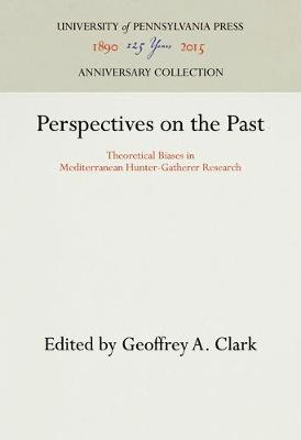 Perspectives on the Past: Theoretical Biases in Mediterranean Hunter-gatherer Research (Hardback)