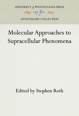 Molecular Approaches to Supracellular Phenomena - Developmental Biology Series (Hardback)